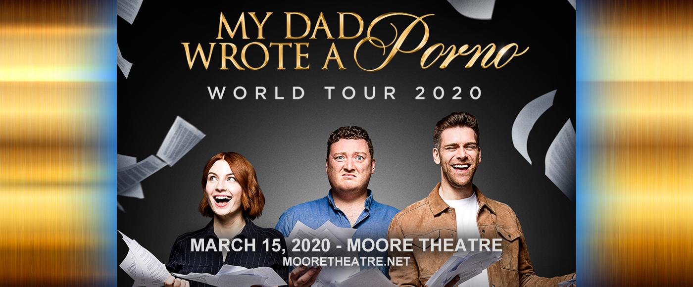 My Dad Wrote A Porno at Moore Theatre