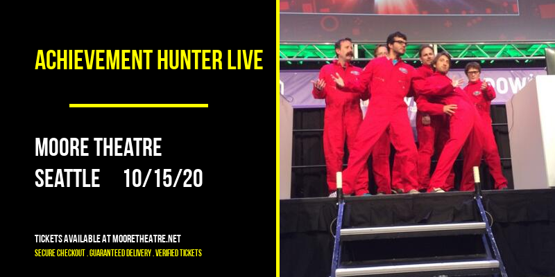 Achievement Hunter Live [CANCELLED] at Moore Theatre
