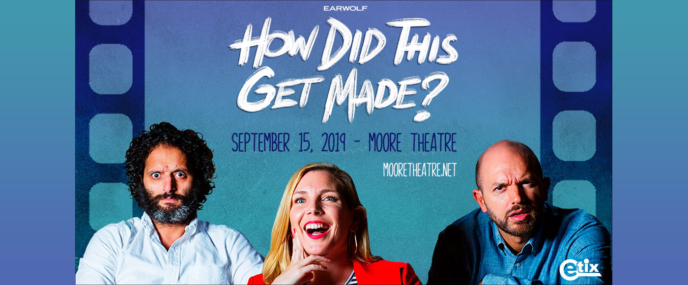 How Did This Get Made? at Moore Theatre