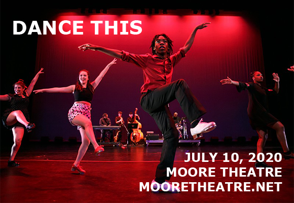 Dance This at Moore Theatre