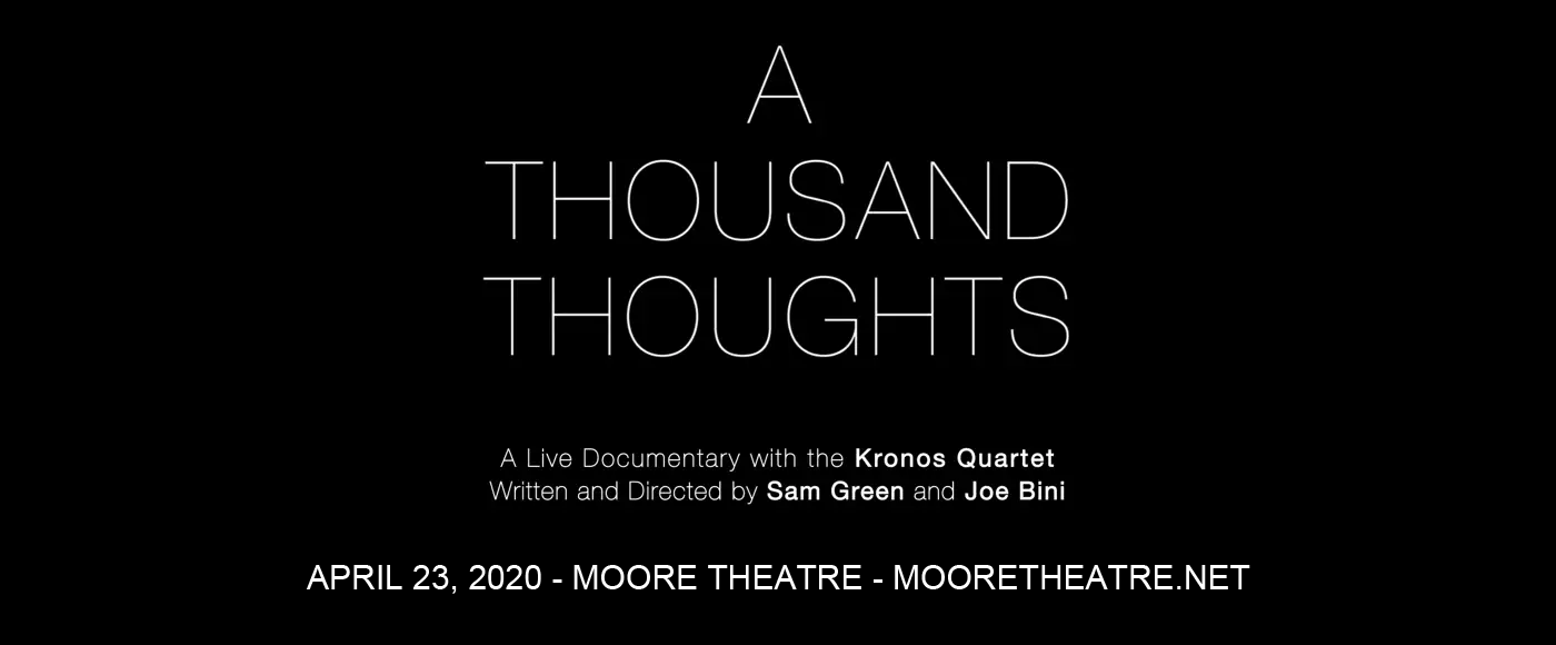 A Thousand Thoughts: Kronos Quartet at Moore Theatre